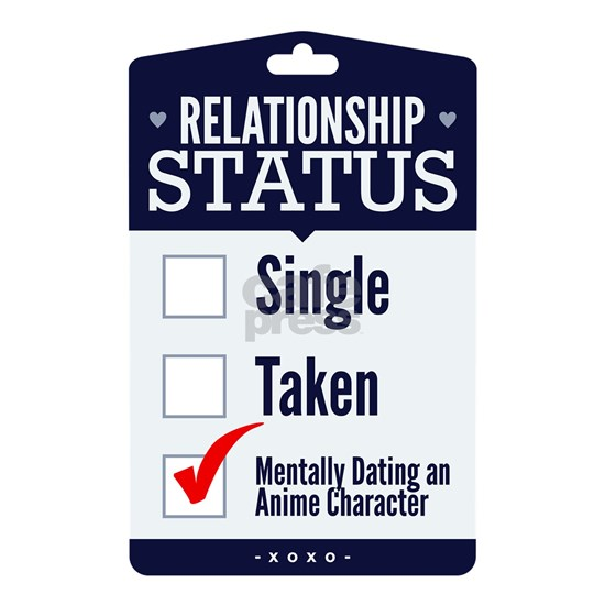 Relationship Status Mentally Dating An Anime Chara