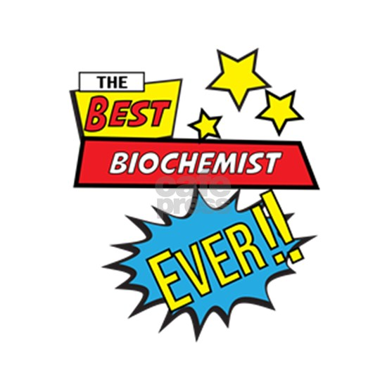 The best biochemist ever, #biochemist