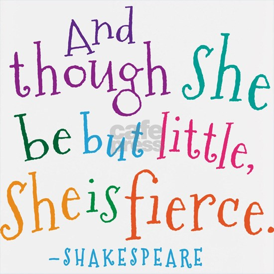 Shakespeare She Is Fierce quote