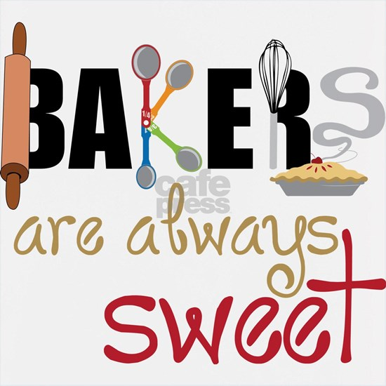 Bakers Are Always Sweet