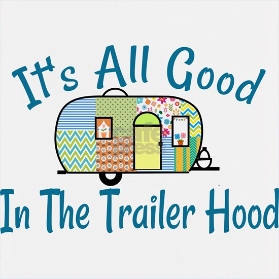 All Good In The Trailer Hood