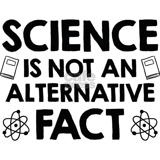 Science Is Not An Alternative Fact