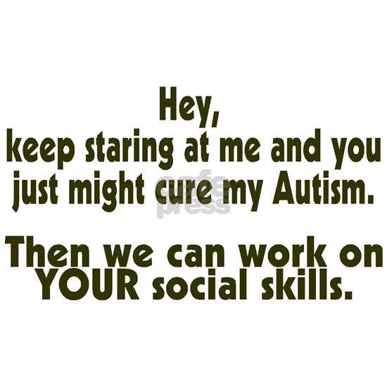 keep staring might cure autism then work on