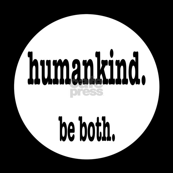 HumanKind. Be Both