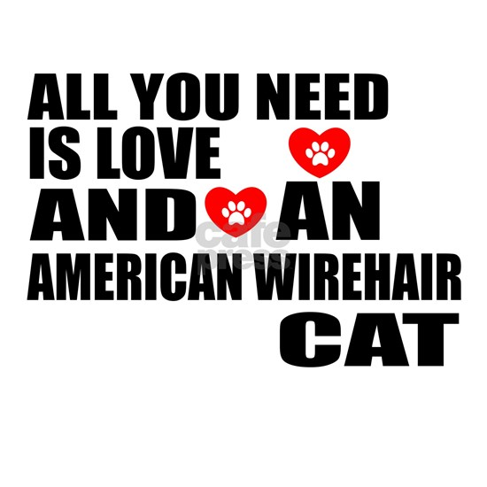 All You Need Is Love American Wirehair Cat Designs
