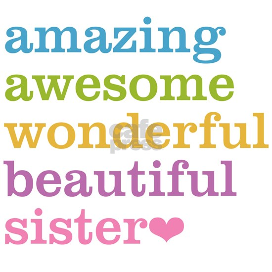 Amazing Awesome Sister