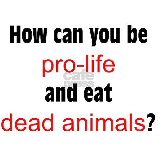 pro life dead animals copy