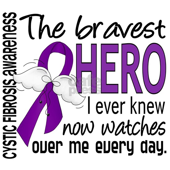 D Cystic Fibrosis Bravest Hero I Ever Knew