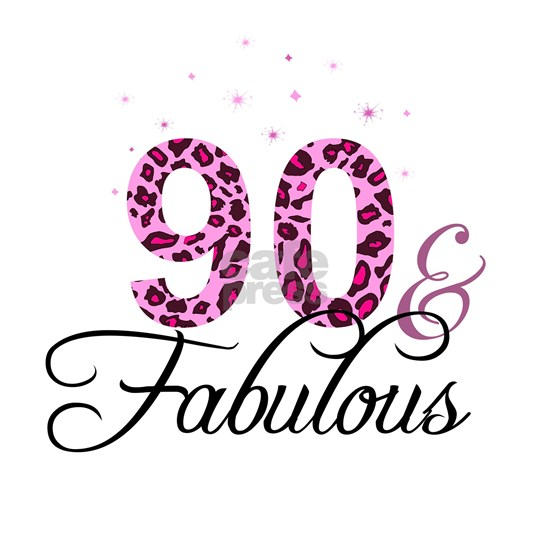 90 and Fabulous