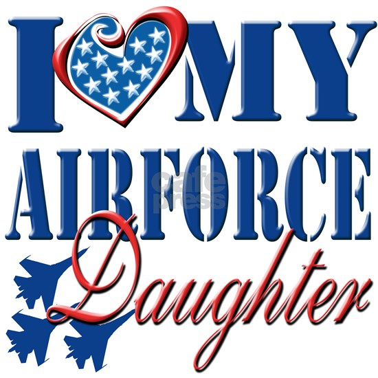 I Love My Airforce Daughter