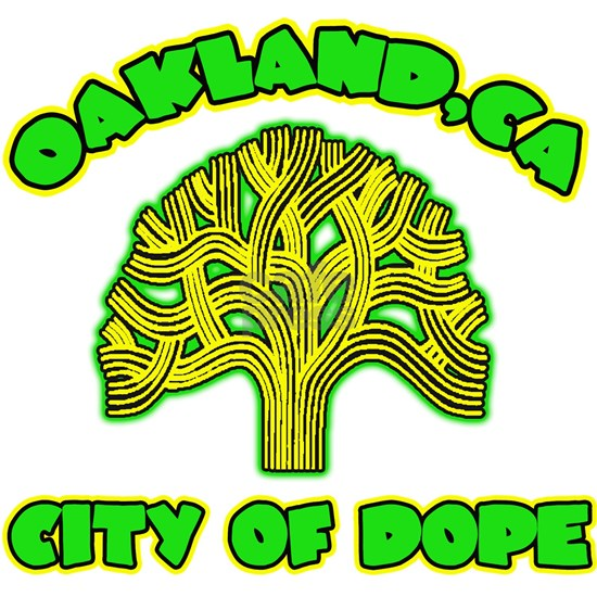 Oakland City Of Dope -- T-Shirt
