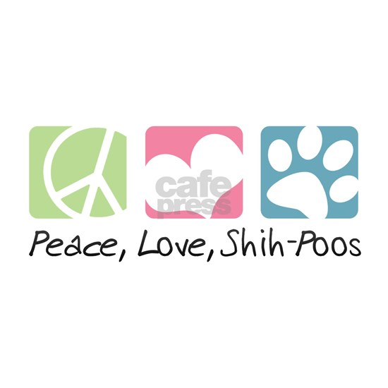 Peace Love Shih Poos