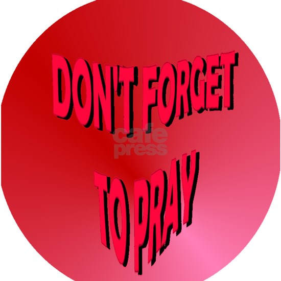 Don't Forget to Pray Circle
