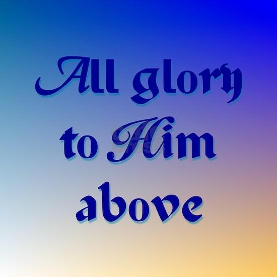 All Glory to Him sunrise