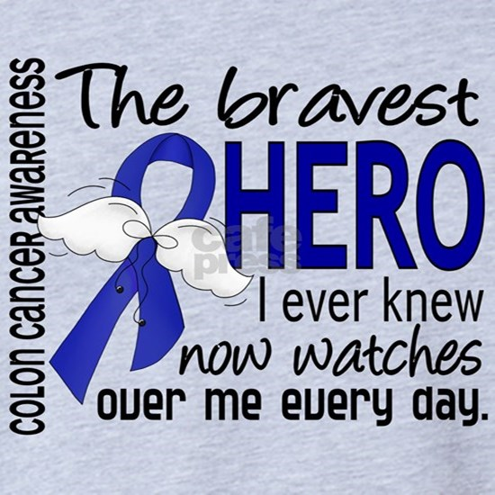 D Colon Cancer Bravest Hero I Ever Knew