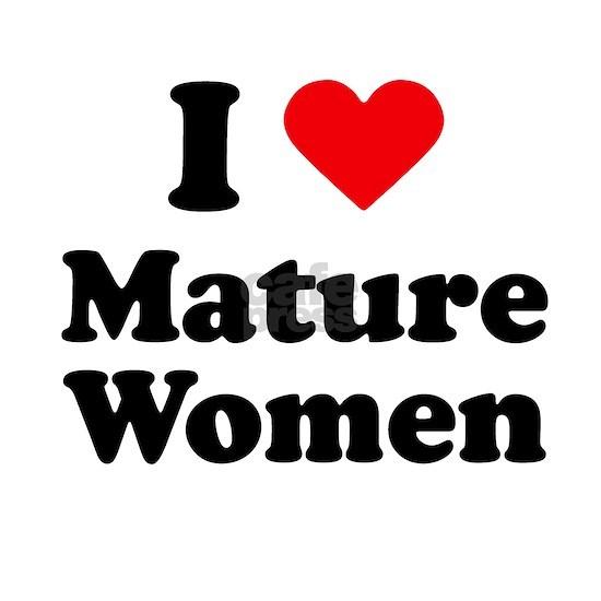 I love a Mature Woman