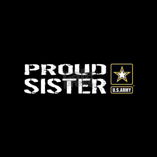 U.S. Army: Proud Sister (Black)