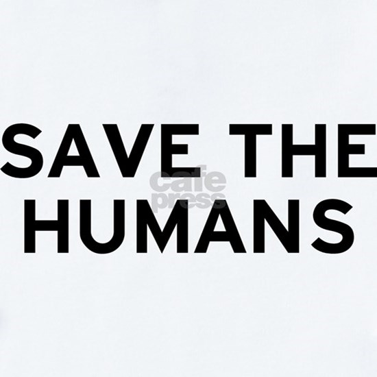 SAVE THE HUMANS B