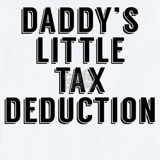 Daddys Little Tax Deduction