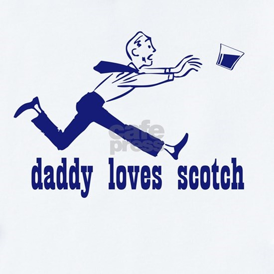 DADDY LOVES SCOTCH