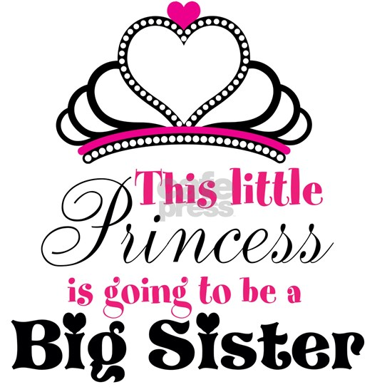Big Sister to be Princess
