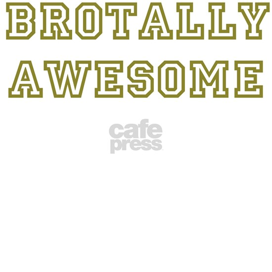 Brotally Awesome