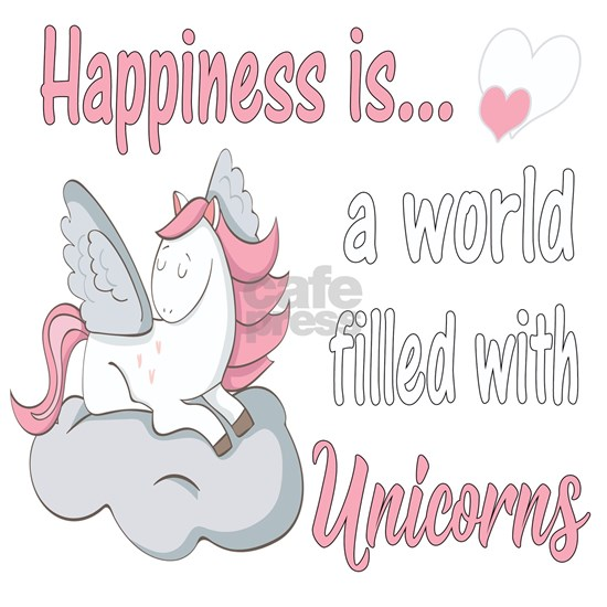 Happiness Is A Unicorn