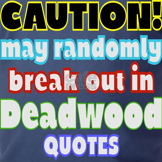 Caution Random Deadwood Quotes