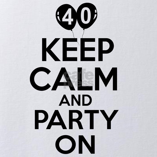 40,Keep Calm And Party On