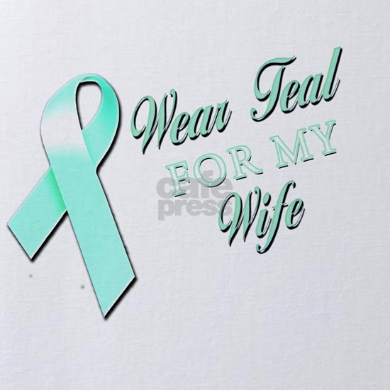 I Wear Teal for my Wife.png