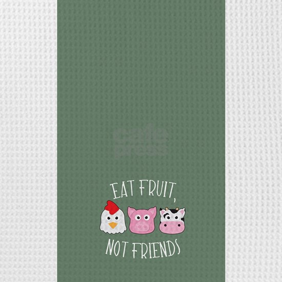 Eat Fruit Not Friends
