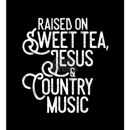 Raised On Sweet Tea