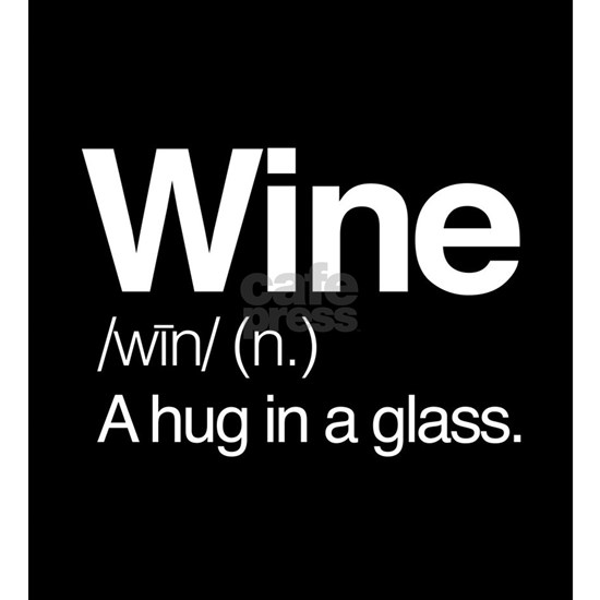 Wine A Hug In A Glass