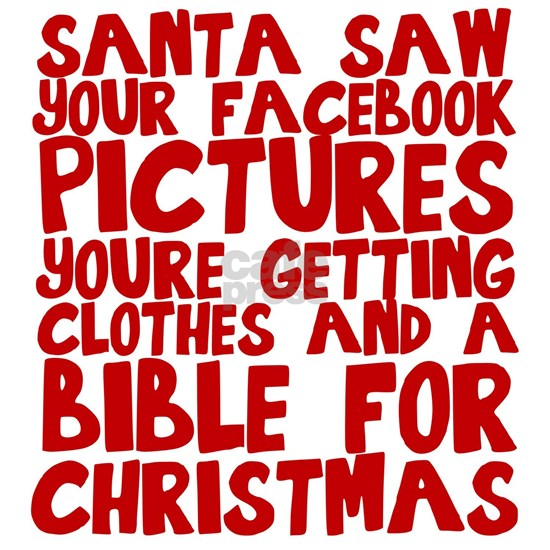Santa saw your Facebook pictures