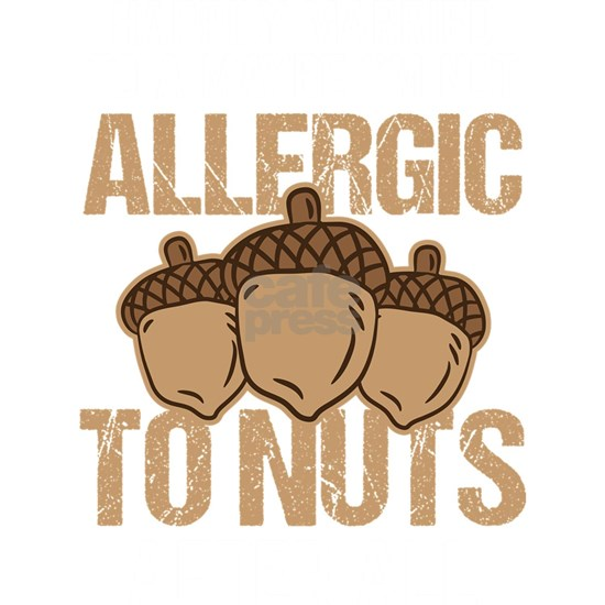 Nuts Allergy Married To Maybe Not Allergic Birthda