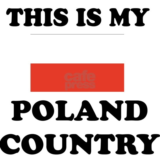 This Is My Poland Country