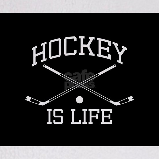 Hockey is Life