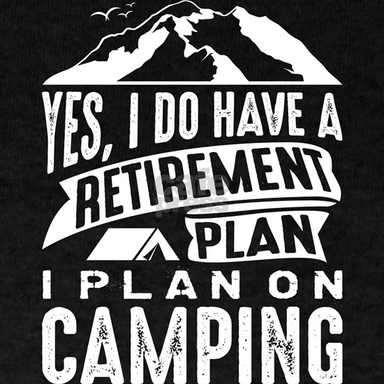 Retirement Plan Camping