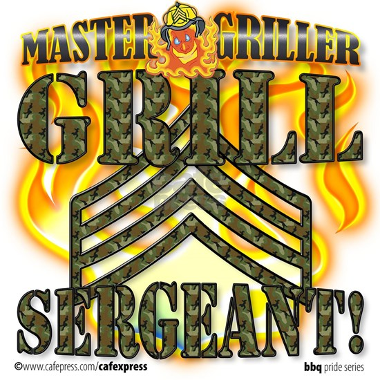 """Grill Sergeant!"""