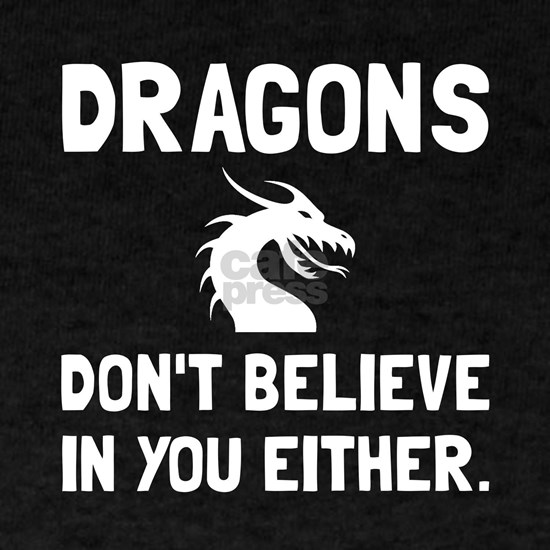 Dragons Dont Believe