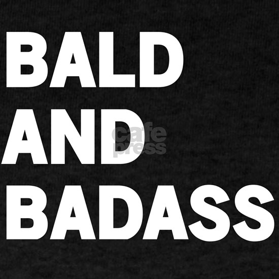 Bald and Badass