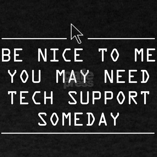 Be nice tech support one day