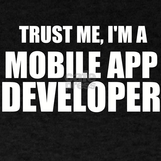 Trust Me, I'm A Mobile App Developer