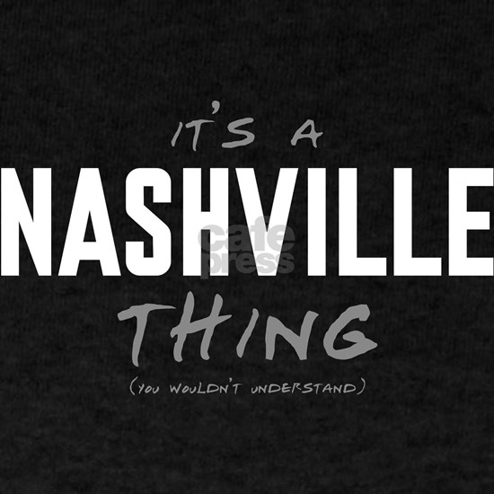 It's a Nashville Thing