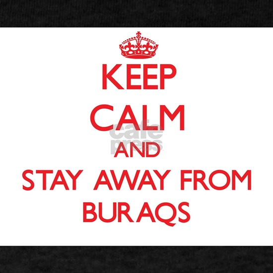 Keep calm and stay away from Buraqs