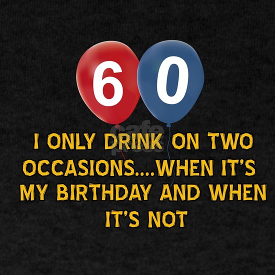 Funny 60 year old drinking designs
