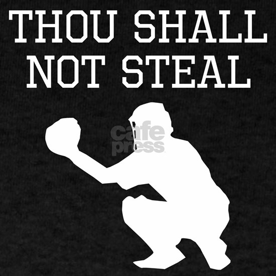 Thou Shall Not Steal