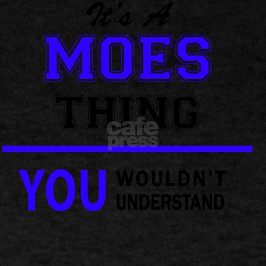 It's MOES thing, you wouldn't understand