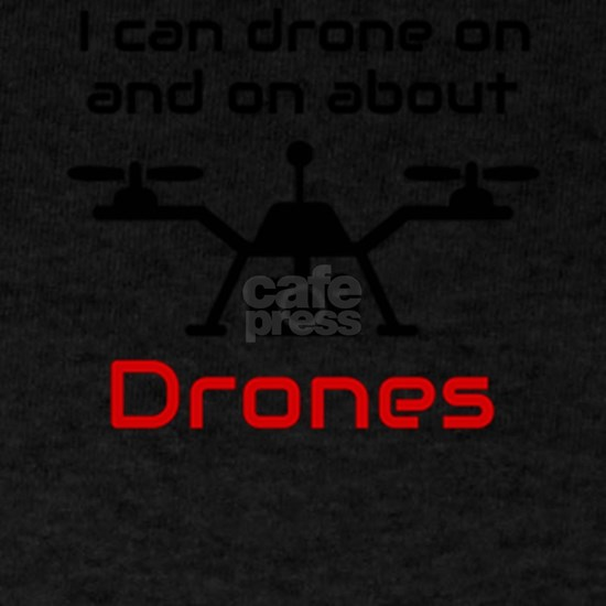 Drone Pilot I Can Drone On and On Drone Lover