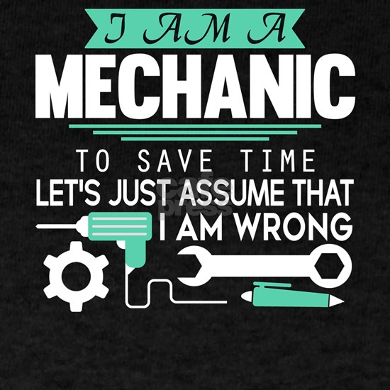 Yes I Am A Mechanic T Shirt